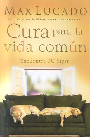 Cura para la vida comun: Encontrando Su lugar (Spanish Edition)