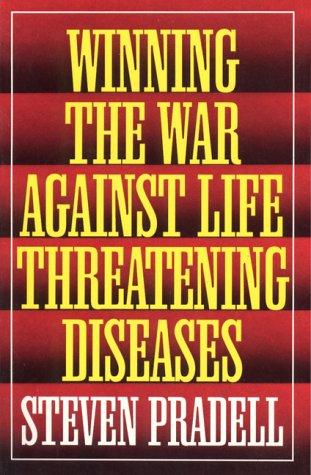 Winning the War Against Life Threatening Diseases
