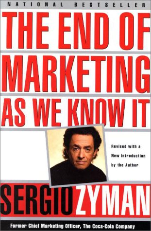 The End of Marketing as We Know It (Revised)