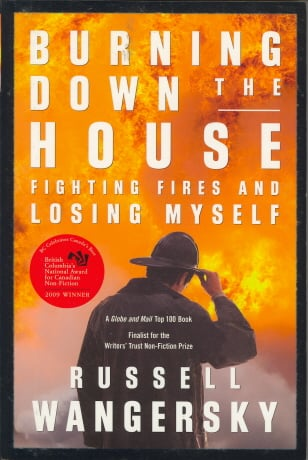 Burning Down the House: Fighting Fires and Losing Myself