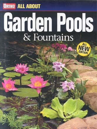 Garden Pools & Fountains (Ortho's All About Gardening)