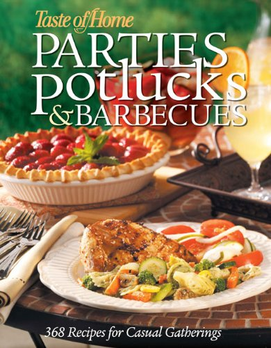Parties, Potlucks, and Barbecues (Taste of Home)