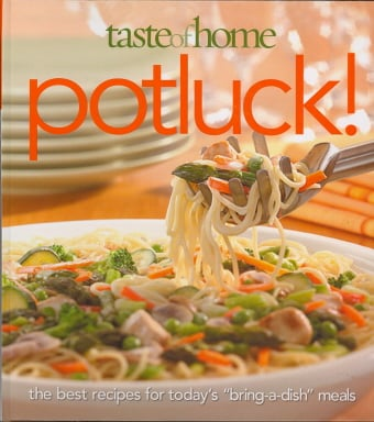 "Potluck!: The Best Recipes for Today's ""Bring-a-Dish"" Meals (Taste of Home)"