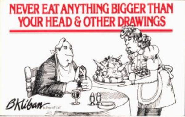 Never Eat Anything Bigger Than Your Head and Other Drawings