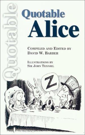 Quotable Alice (Quotable Books)