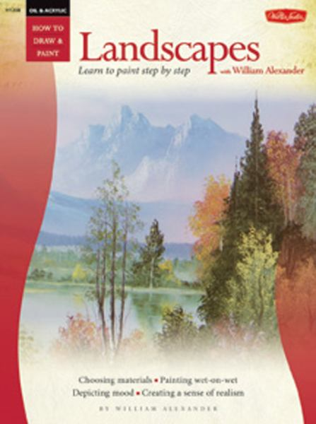 Oil & Acrylic: How to Draw & Paint Landscapes with William Alexander