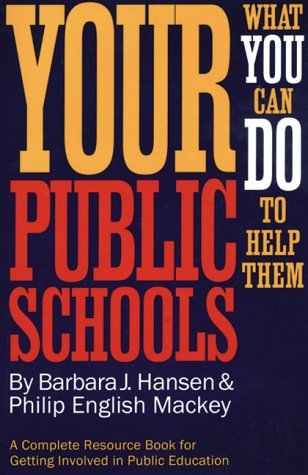 Your Public Schools: What You Can Do to Help Them