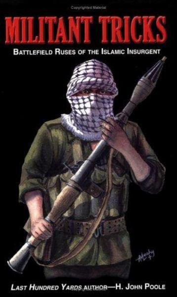 Militant Tricks: Battlefield Ruses of the Islamic Insurgent