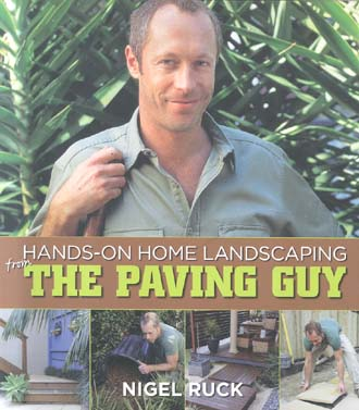 Hands-On Home Landscaping from The Paving Guy