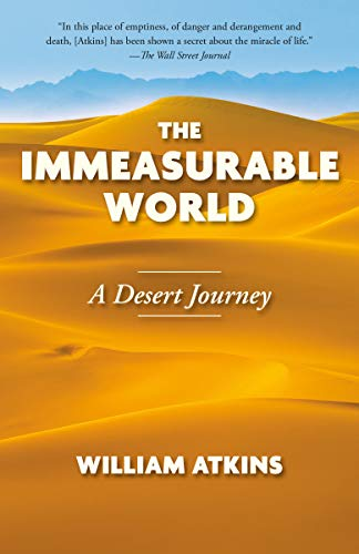 The Immeasurable World: A Desert Journey