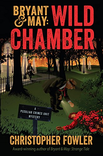 Bryant & May: Wild Chamber (A Peculiar Crimes Unit Mystery)