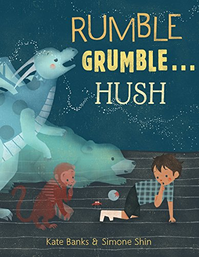 Rumble Grumble . . . Hush