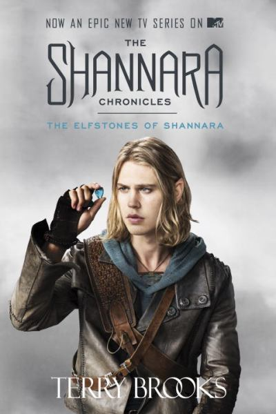 The Elfstones of Shannara (Shannara Chronicles) (TV Tie-in Edition)