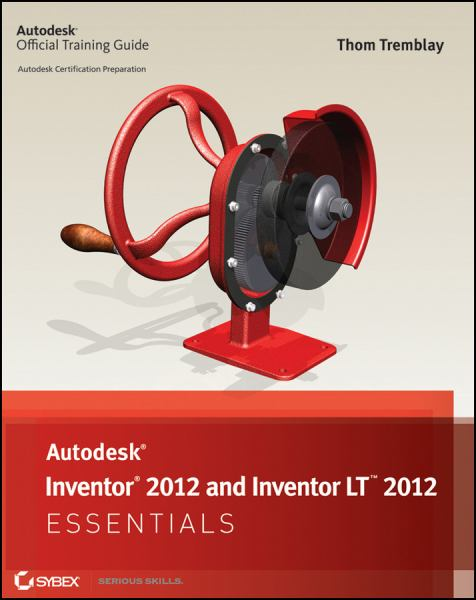Autodesk Inventor 2012 and Inventor LT 2012 Essentials (Autodesk Official Training Guide)