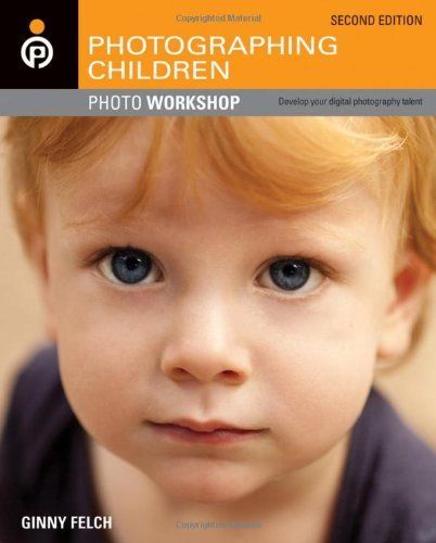 Photographing Children Photo Workshop (2nd Edition)