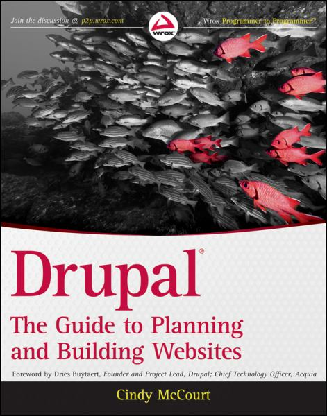 Drupal: The Guide to Planning and Building Websites (Wrox Programmer to Programmer)