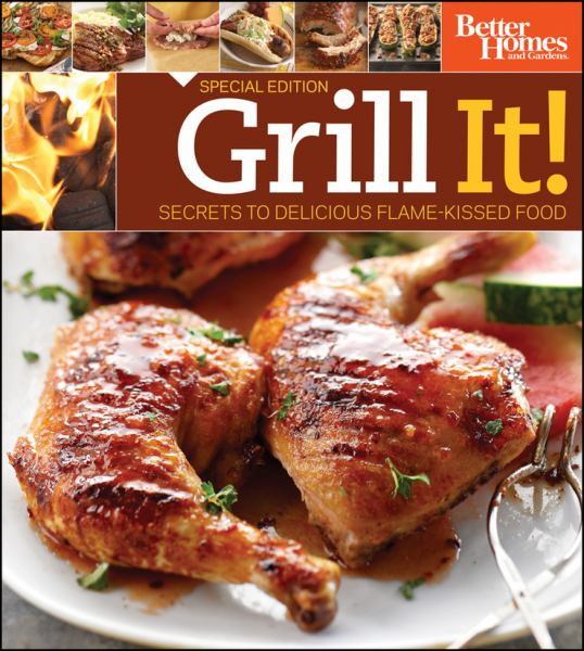 Grill It! Secrets to Delicious Flame-Kissed Food