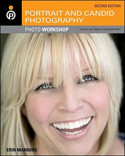 Portrait and Candid Photography Photo Workshop (2nd Edition)