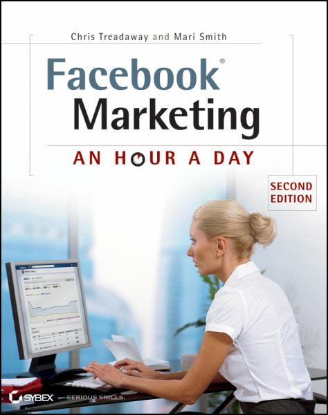 Facebook Marketing: An Hour a Day (2nd Edition)