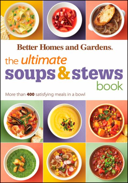The Ultimate Soups and Stews Book (Better Homes and Gardens)