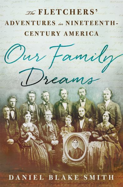 Our Family Dreams: The Fletchers' Adventures in Nineteenth Century America
