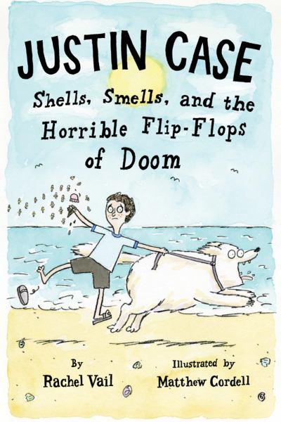 Justin Case Shells, Smells, and the Horrible Flip-Flops of Doom