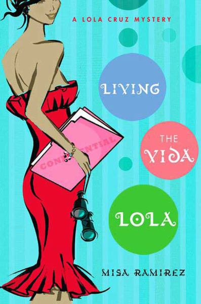 Living the Vida Lola (Lola Cruz Mysteries)
