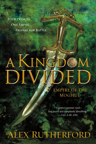 A Kingdom Divided  (Empire Of The Moghul)