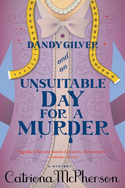 Dandy Gilver and an Unsuitable Day for a Murder (Dandy Gilver Mysteries, Bk. 6)
