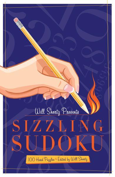 Will Shortz Presents Sizzling Sudoku: 100 Very Hard Puzzles