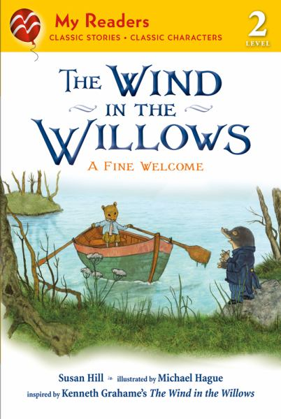 The Wind in the Willows: A Fine Welcome (My Readers Classic Stories, Level 2)