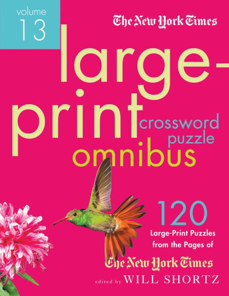 The New York Times Large-Print Crossword Puzzle Omnibus (Volume 13)
