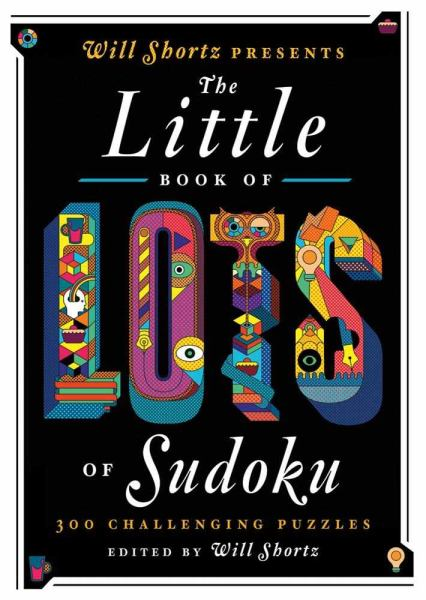 Will Shortz Presents the Little Book of Lots of Sudoku