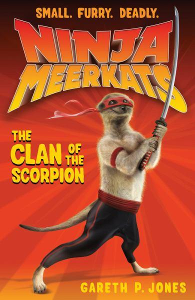 The Clan of the Scorpion (Ninja Meerkats, Bk. 1)