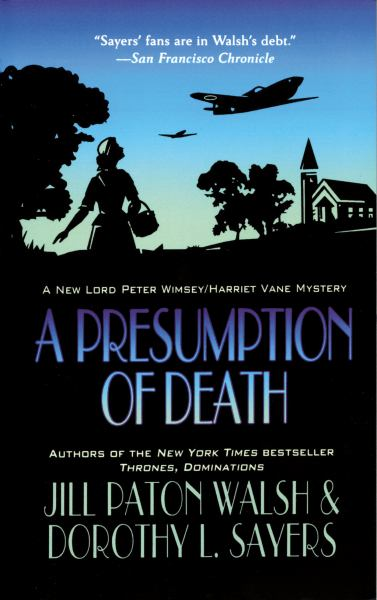 A Presumption of Death (Lord Peter Wimsey/Harriet Vane Mysteries)