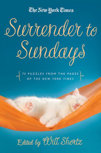 Surrender to Sunday Crosswords: 75 Puzzles From the Pages of the New York Times (The New York Times)