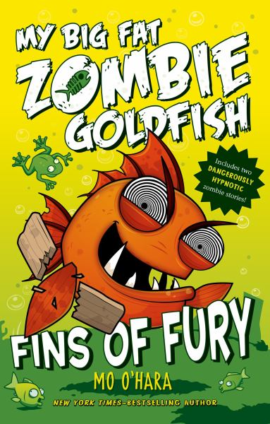 Fins of Fury (My Big Fat Zombie Goldfish)