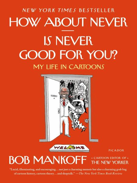 How About Never--Is Never Good for You?  My Life in Cartoons