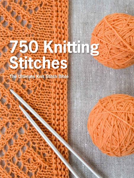 750 Knitting Stitches: The Ultimate Knit Stitch Bi