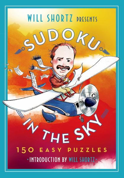 Will Shortz Presents Sudoku in the Sky