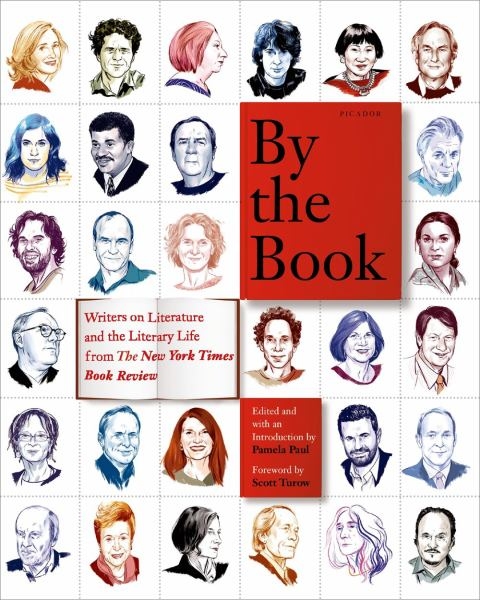 By the Book - Writers on Literature and the Literary Life from The New York Times Book Review