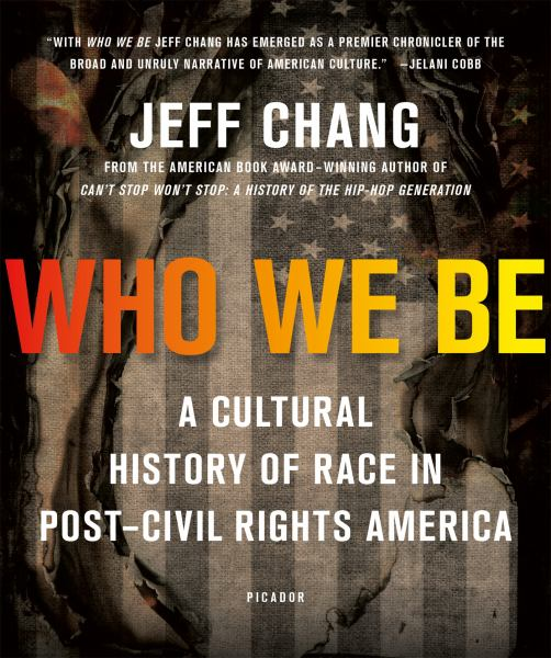 Who We Be: A Cultural History of Race in Post–Civil Rights America