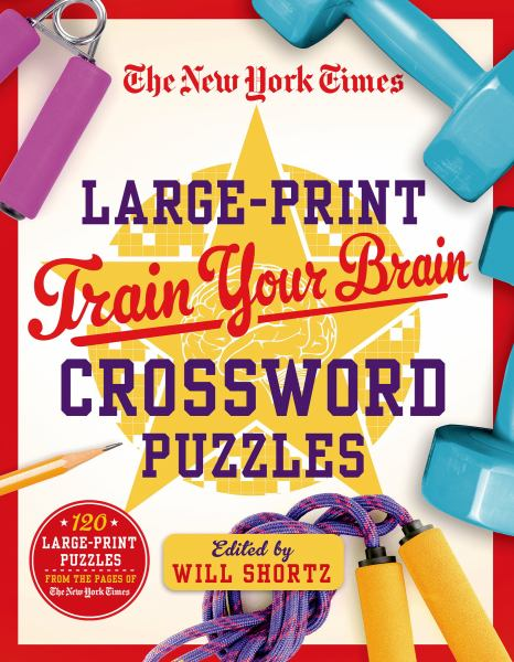 The New York Times Large-Print Train Your Brain Crossword Puzzles