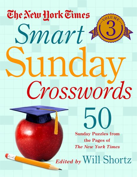 The New York Times Smart Sunday Crosswords (Volume 3)