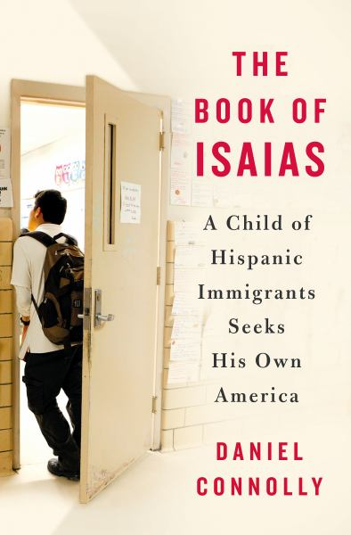 The Book of Isaias: A Child of Hispanic Immigrants Seeks His Own America