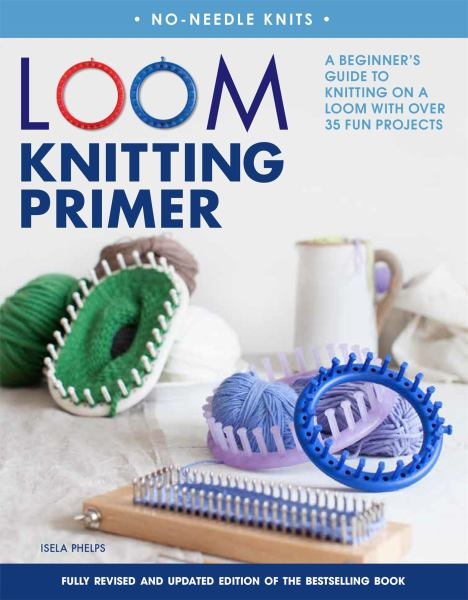 Loom Knitting Primer (Second Edition)