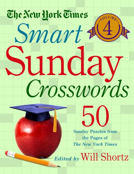 The New York Times Smart Sunday Crosswords, Vol.4