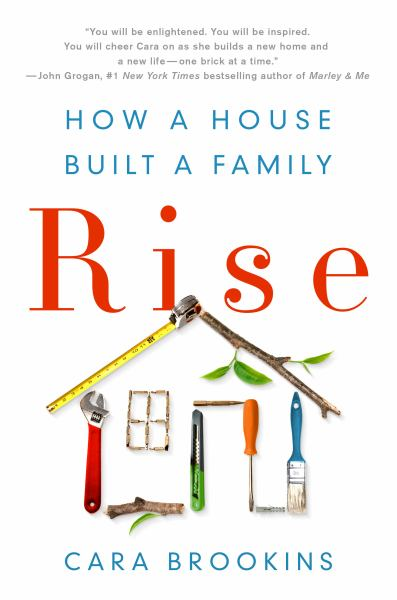 Rise: How a House Built a Family