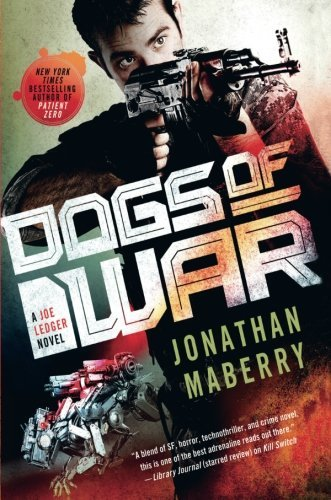 Dogs of War (A Joe Ledger Novel, Bk. 9)