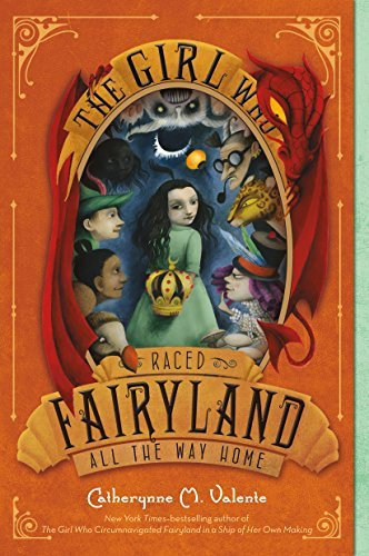 The Girl Who Raced Fairyland All the Way Home (Firyland, Bk. 5)